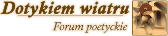 Forum poetyckie Dotykiem Wiatru